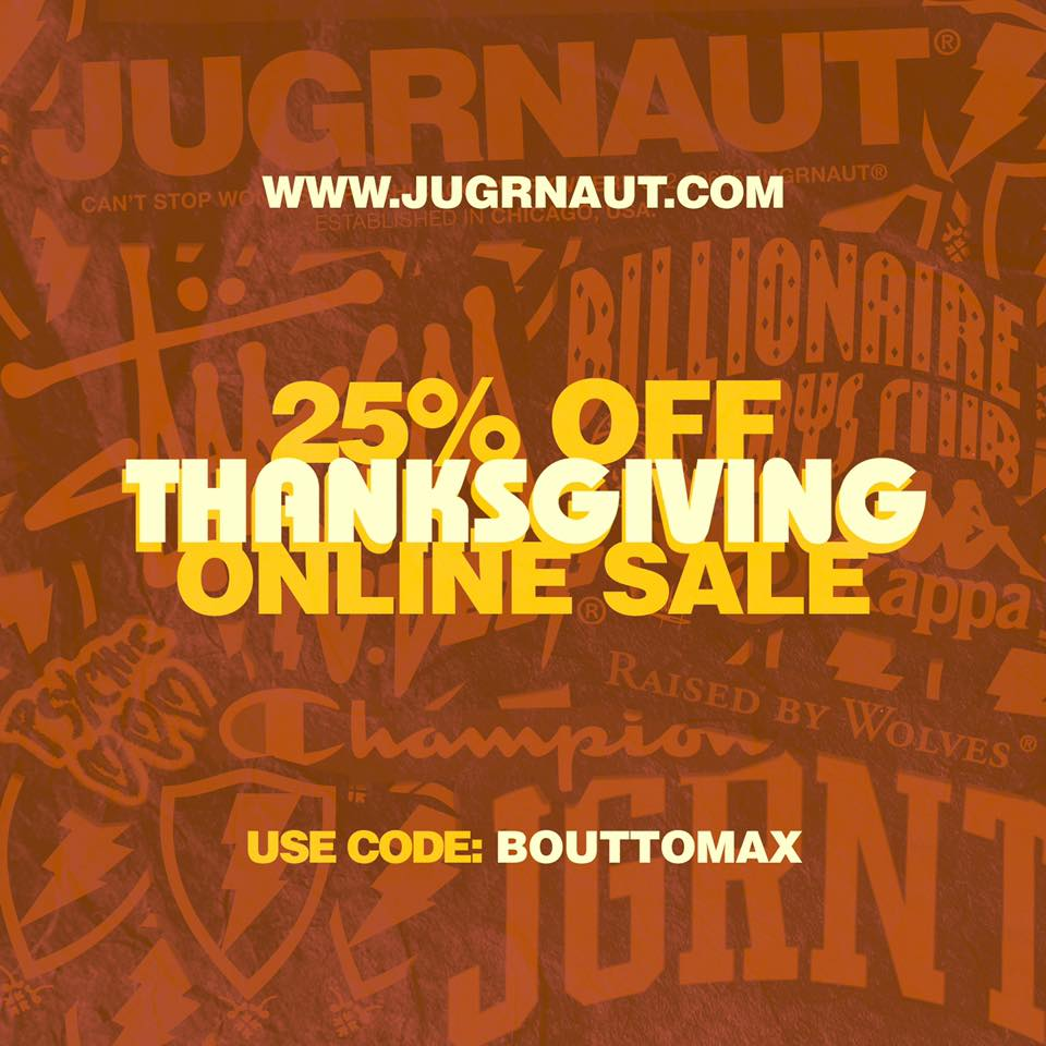 Jugrnaut Online Only Thanksgiving Day Sale 25 Off Jugrnaut Can T Stop Won T Stop Chicago Jugrnaut Com